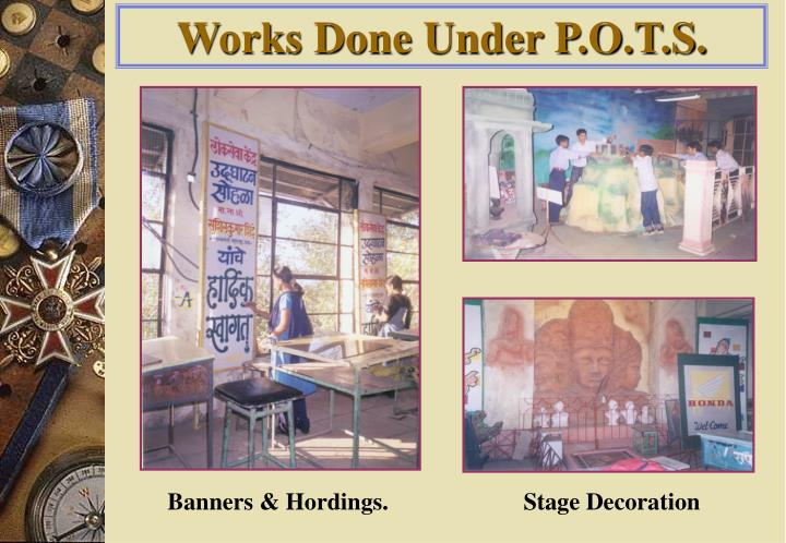 Works Done Under P.O.T.S.