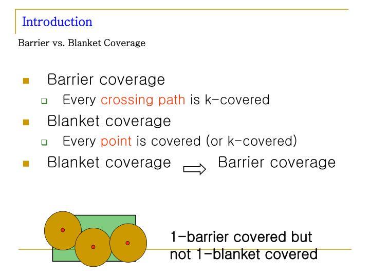 Barrier vs. Blanket Coverage