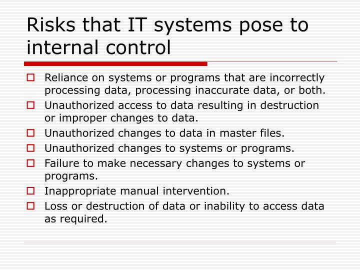Risks that IT systems pose to internal control