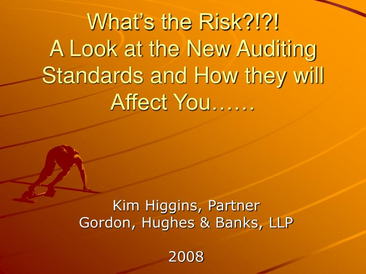 What s the risk a look at the new auditing standards and how they will affect you