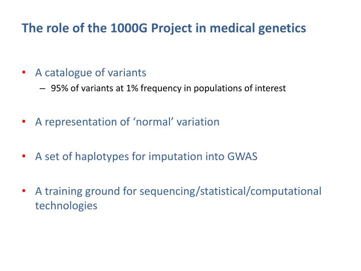 The role of the 1000G Project in medical genetics