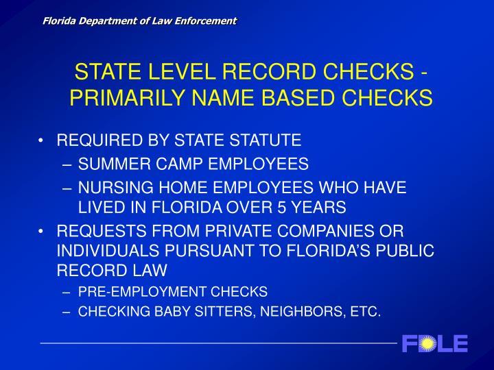 STATE LEVEL RECORD CHECKS - PRIMARILY NAME BASED CHECKS