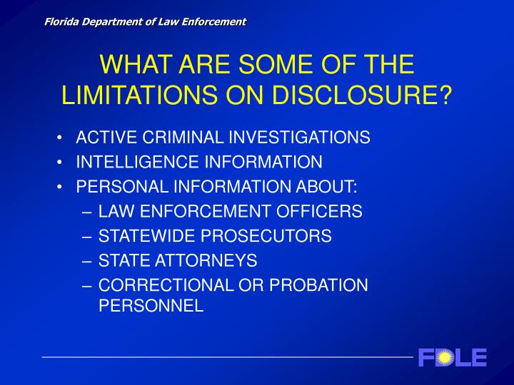 WHAT ARE SOME OF THE LIMITATIONS ON DISCLOSURE?