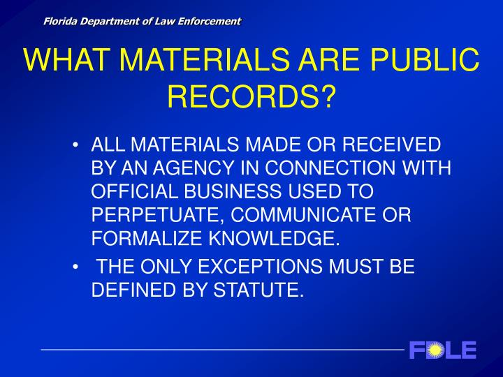 WHAT MATERIALS ARE PUBLIC RECORDS?