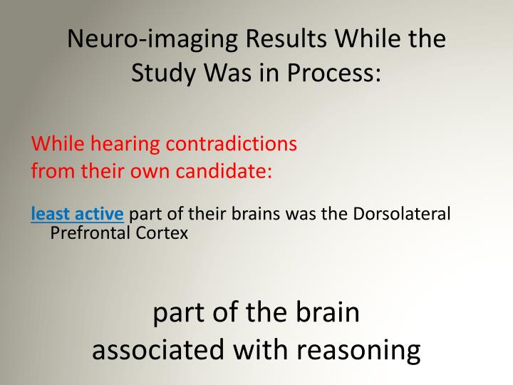 Neuro-imaging Results While the Study Was in Process: