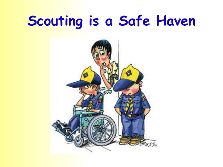 Scouting is a Safe Haven