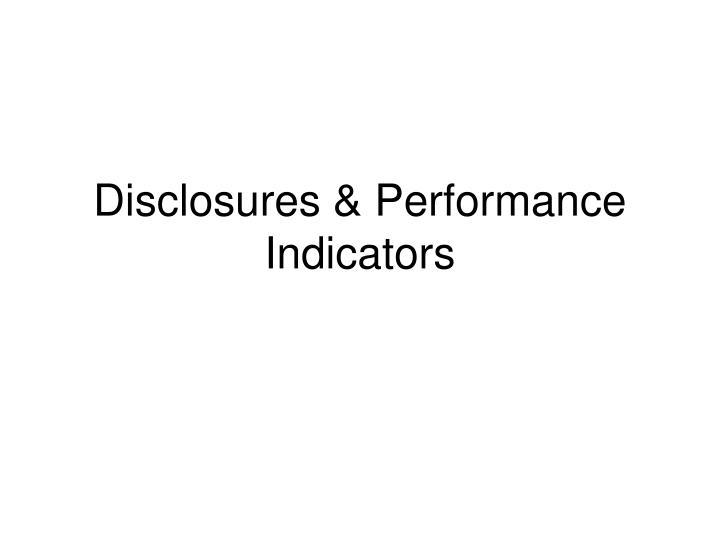 Disclosures & Performance Indicators