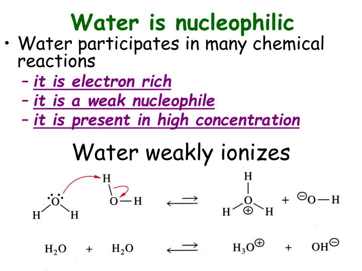 Water is nucleophilic