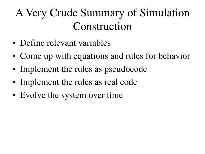 A Very Crude Summary of Simulation Construction