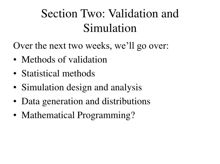Section Two: Validation and Simulation