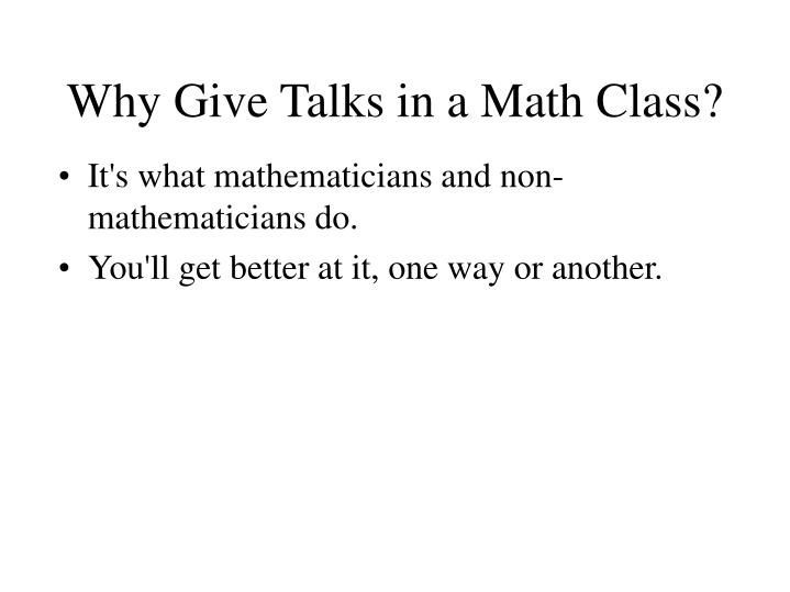 Why Give Talks in a Math Class?