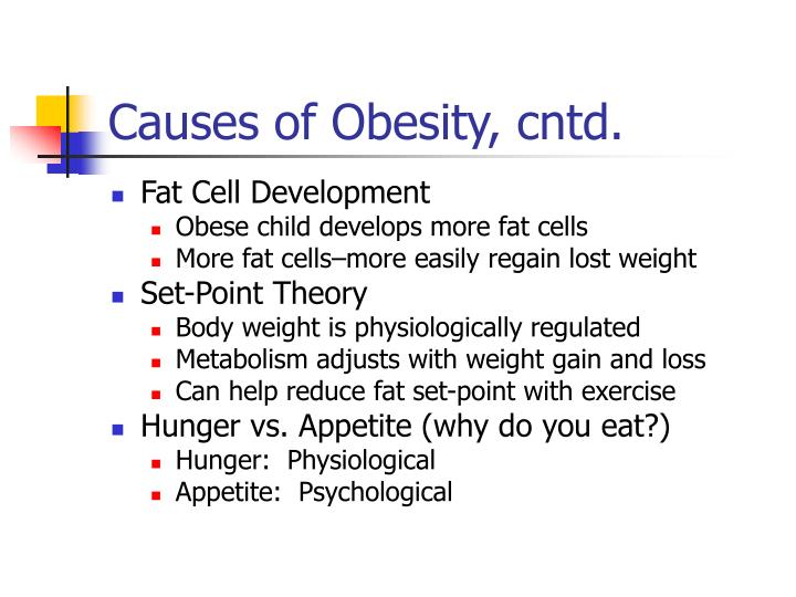 Causes of Obesity, cntd.