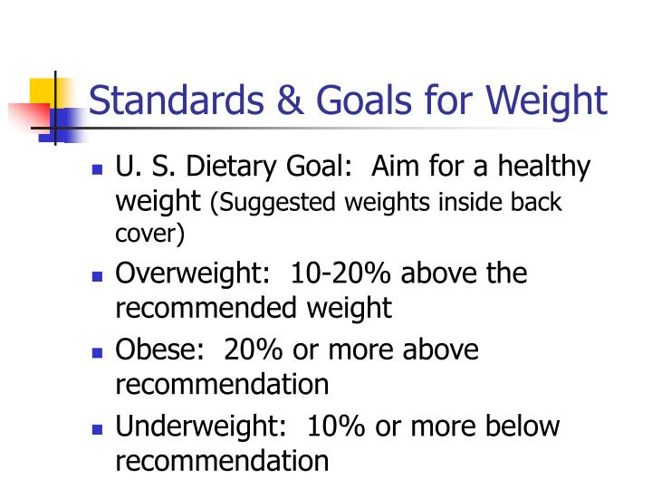 Standards & Goals for Weight