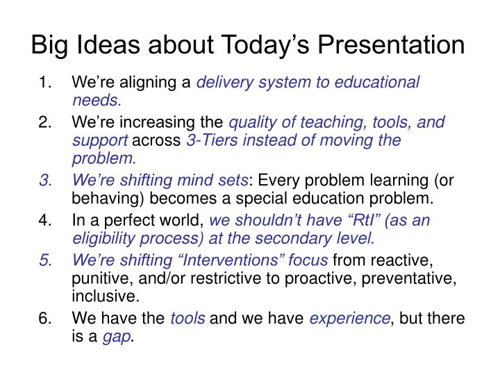 Big Ideas about Today's Presentation