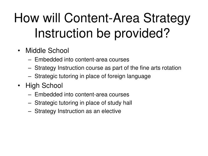 How will Content-Area Strategy Instruction be provided?