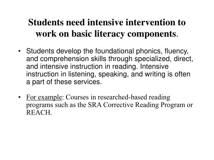 Students need intensive intervention to work on basic literacy components