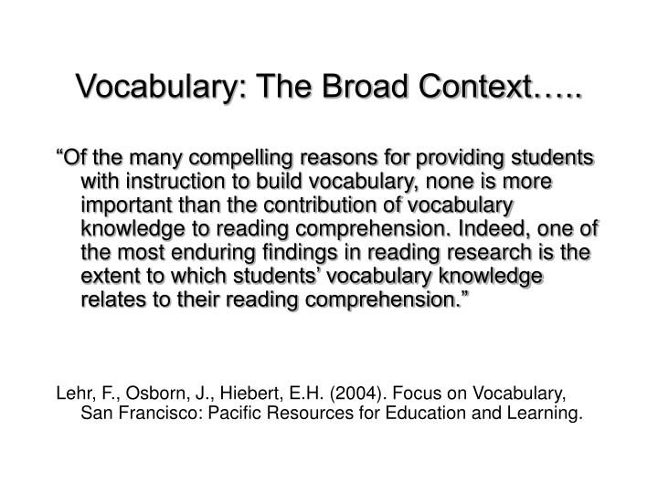 Vocabulary: The Broad Context…..