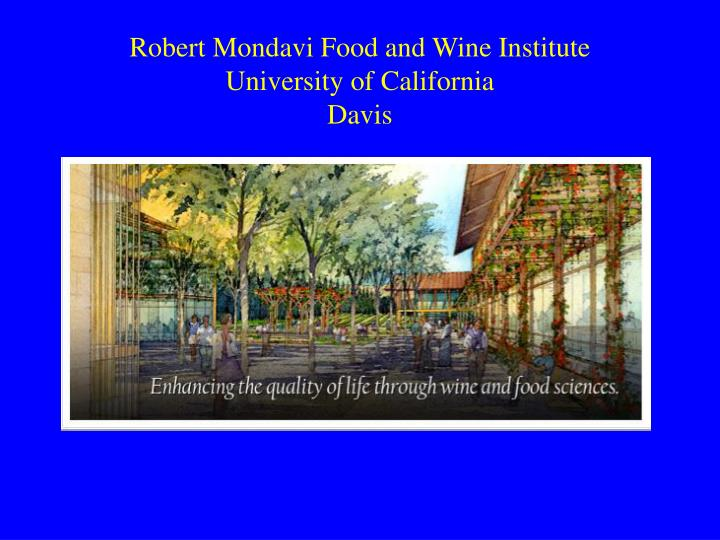 Robert Mondavi Food and Wine Institute