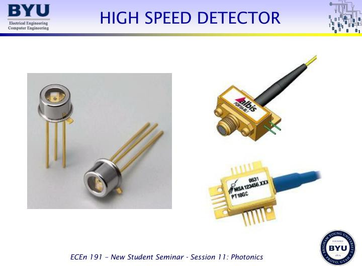 HIGH SPEED DETECTOR
