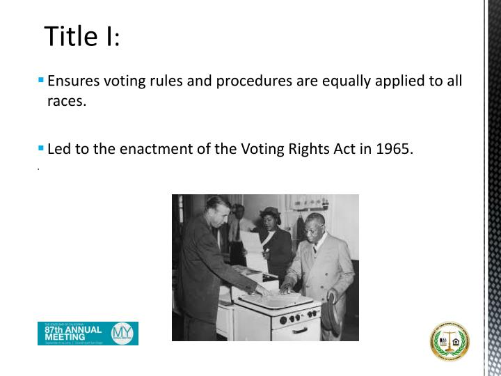 Ensures voting rules and procedures are equally applied to all races.