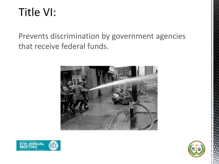 Prevents discrimination by government agencies that receive federal funds.