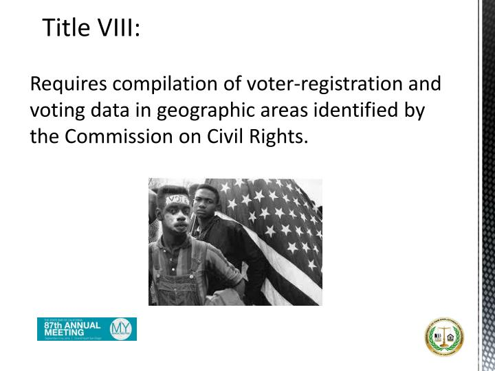 Requires compilation of voter-registration and voting data in geographic areas identified by the Commission on Civil Rights.