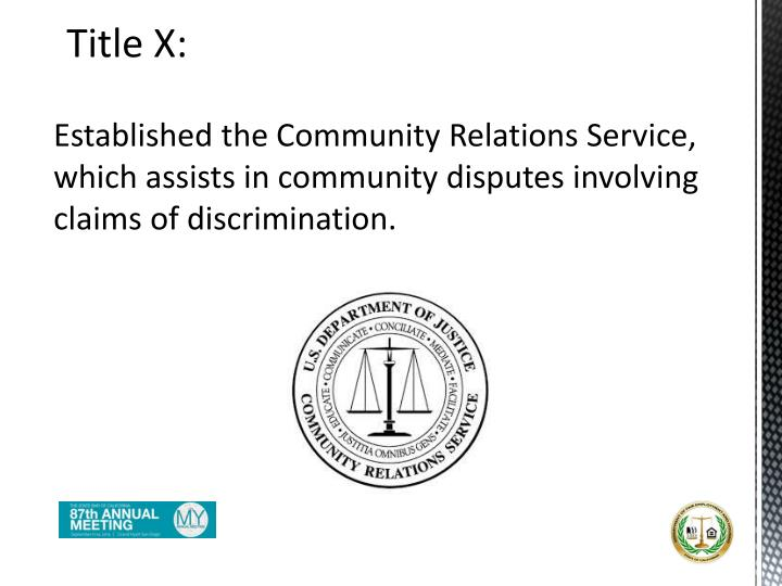Established the Community Relations Service, which assists in community disputes involving claims of discrimination.