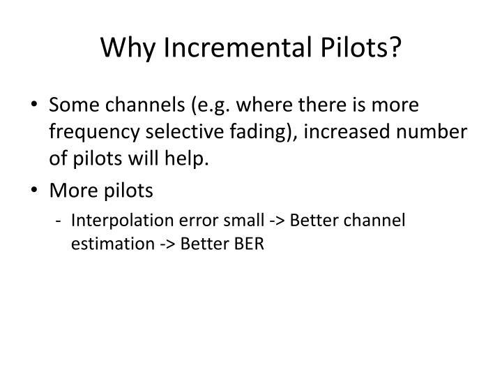 Why Incremental Pilots?