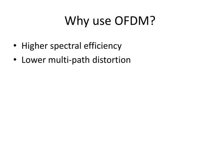 Why use OFDM?
