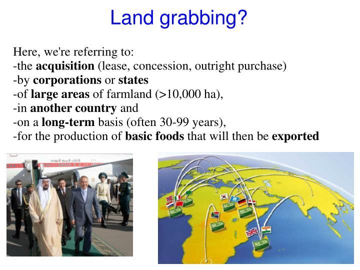 Land grabbing?