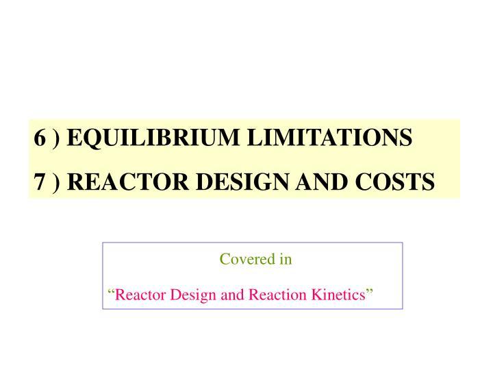 6 ) EQUILIBRIUM LIMITATIONS
