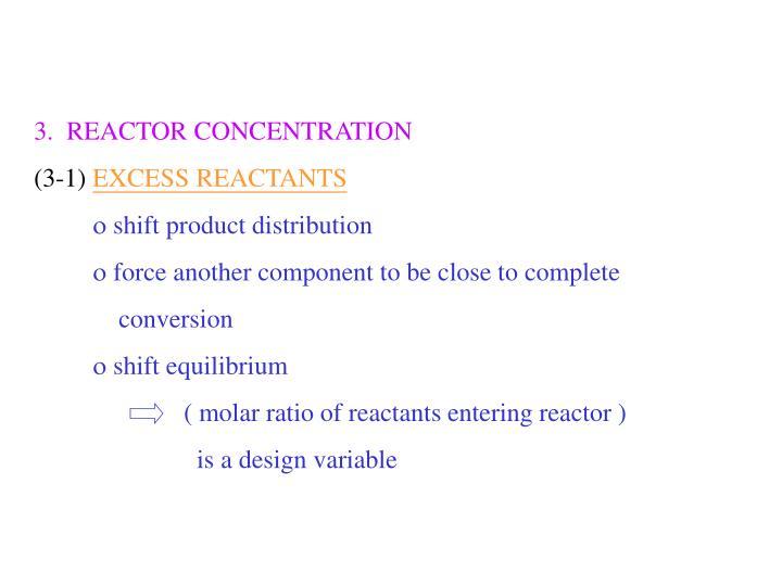 3.  REACTOR CONCENTRATION