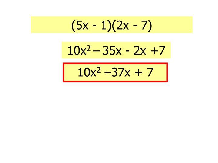 (5x - 1)(2x - 7)