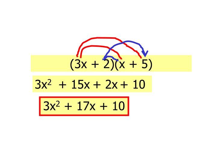 (3x + 2)(x + 5)