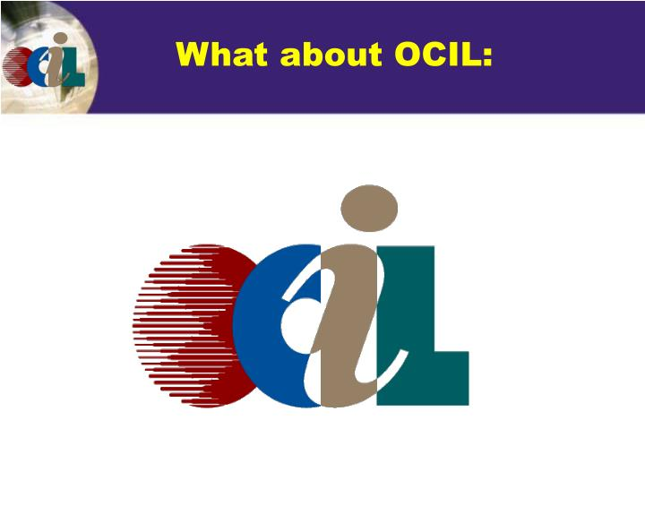 What about OCIL: