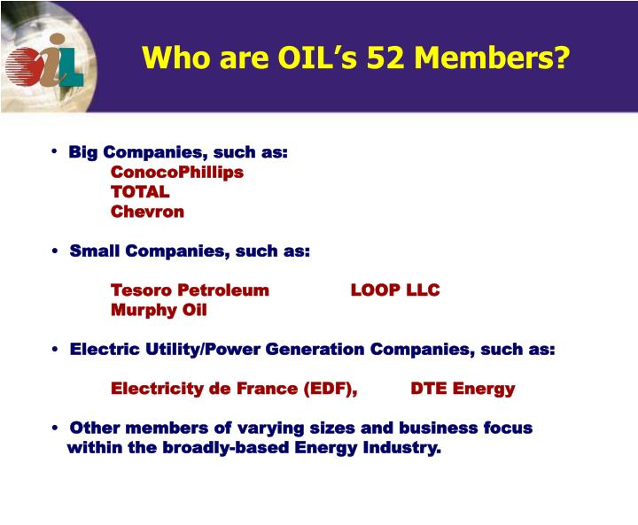 Who are OIL's 52 Members?