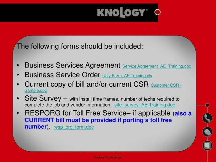 The following forms should be included: