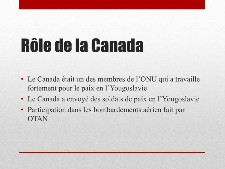 Le Canada était un des membres de l'ONU qui a travaille fortement pour le paix en l'Yougoslavie