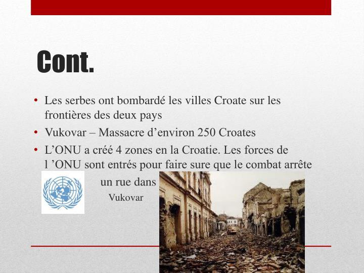 Les serbes ont bombardé les villes Croate sur les frontières des deux pays