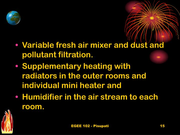 Variable fresh air mixer and dust and pollutant filtration.