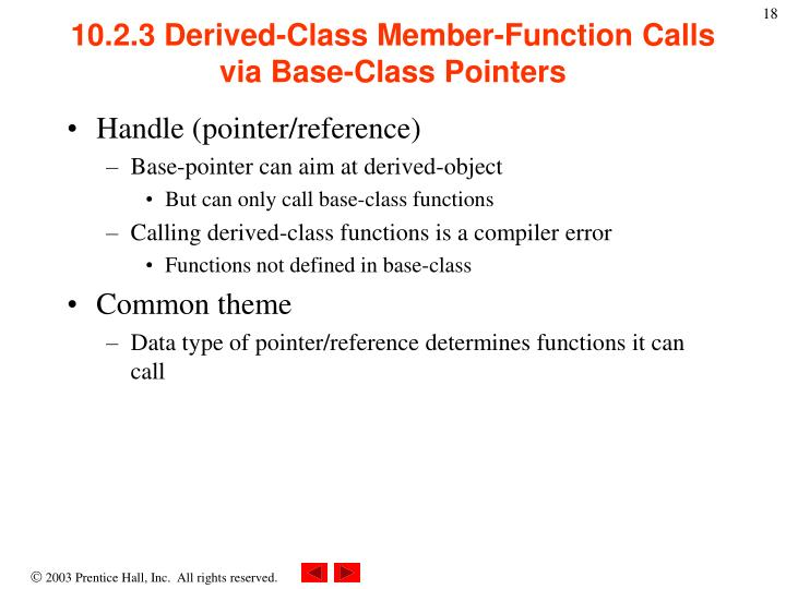 10.2.3 Derived-Class Member-Function Calls via Base-Class Pointers