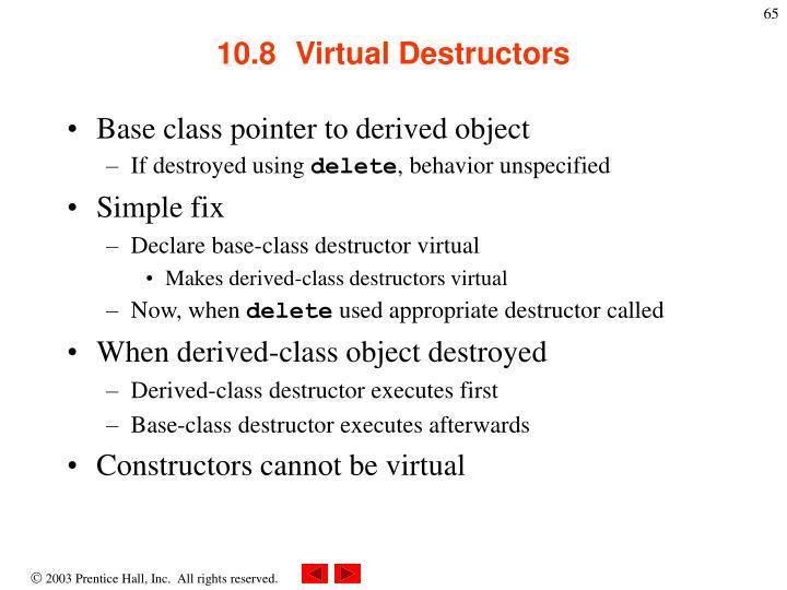 10.8  Virtual Destructors