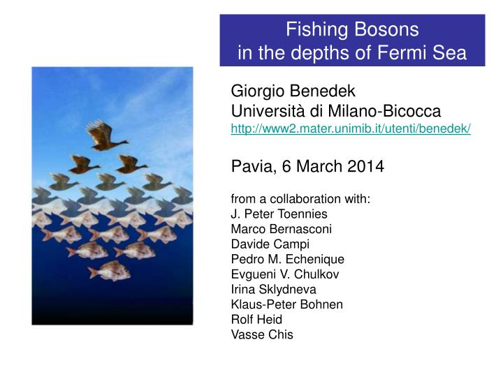 Fishing Bosons