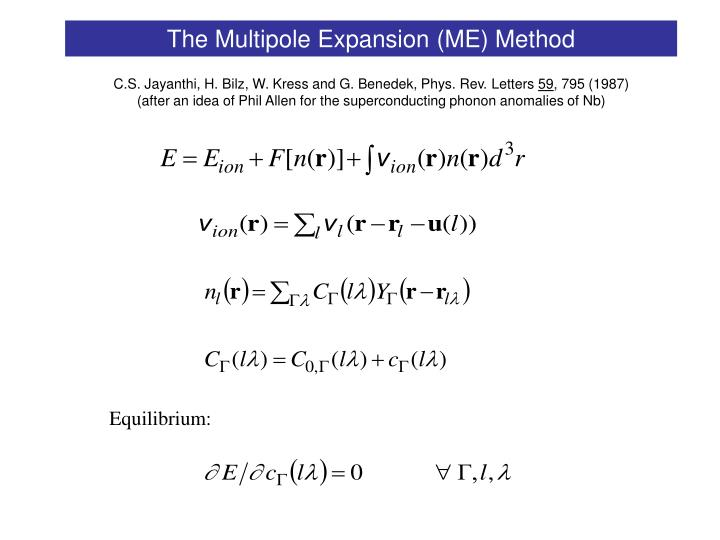 The Multipole Expansion (ME) Method