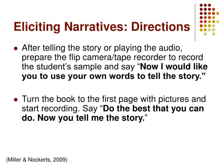 Eliciting Narratives: Directions