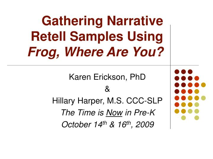 Gathering narrative retell samples using frog where are you