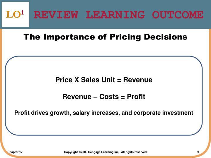 Price X Sales Unit = Revenue