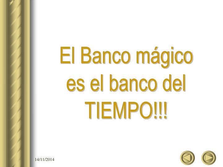 El Banco mágico