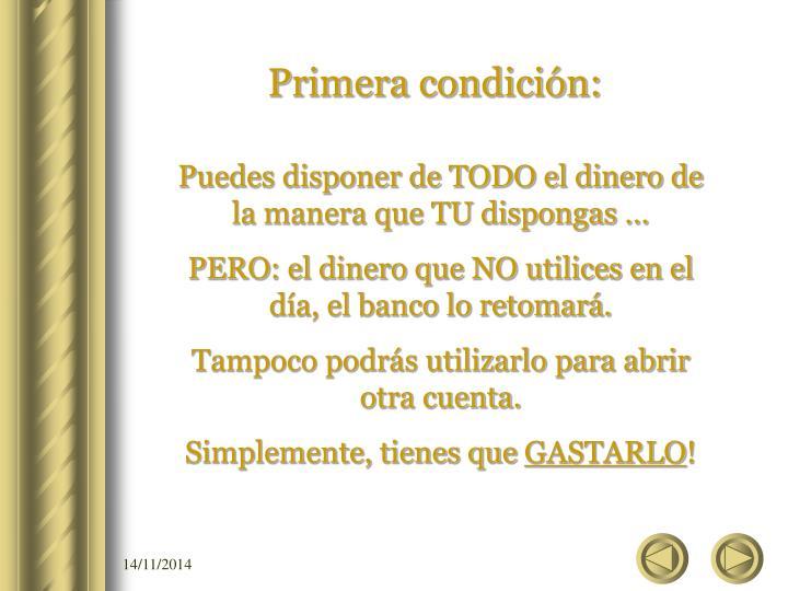 Primera condición: