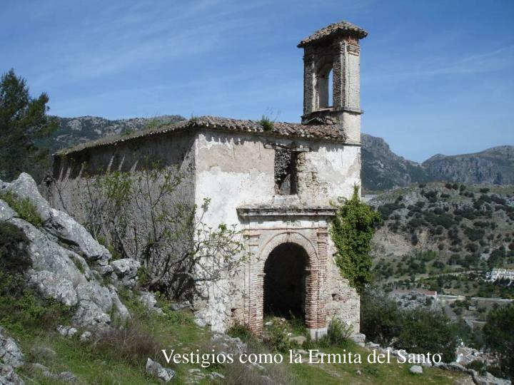 Vestigios como la Ermita del Santo